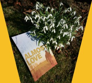 Almost Love and snowdrops
